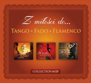 Z miłości do Tango, Fado, Flamenco