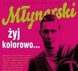 Poeci Polskiej Piosenki: Młynarski, Żyj kolorowo